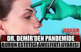 Dr. Demir'den Pandemide Burun Estetiği Ameliyatı...