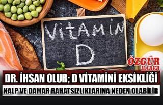Dr. İhsan Olur; D Vitamini Eksikliği Kalp ve Damar...