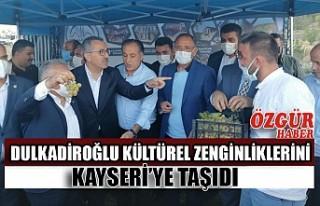 Dulkadiroğlu Kültürel Zenginliklerini Kayseri'ye...