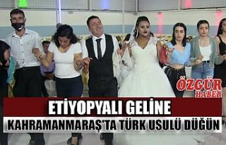 Etiyopyalı Geline Kahramanmaraş'ta Türk Usulü...