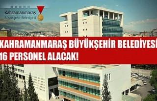 Kahramanmaraş Büyükşehir Belediyesi 16 Personel...
