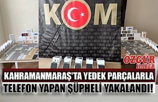 Kahramanmaraş'ta Yedek Parçalarla Telefon Yapan...