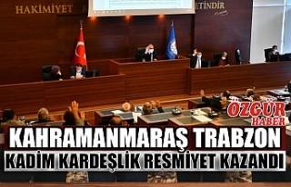 Kahramanmaraş Trabzon Kadim Kardeşlik Resmiyet Kazandı