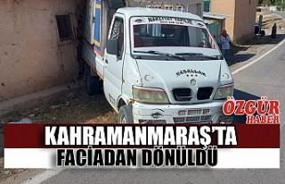 Kahramanmaraş'ta Faciadan Dönüldü