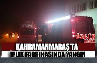 Kahramanmaraş'ta İplik Fabrikasında Yangın