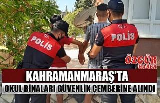 Kahramanmaraş'ta Okul Binaları Güvenlik Çemberine...