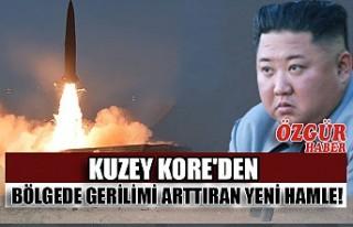 Kuzey Kore'den Bölgede Gerilimi Arttıran Yeni...