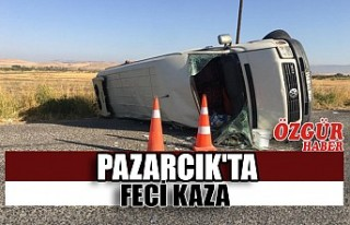 Pazarcık'ta Feci Kaza