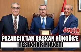 Pazarcık'tan Başkan Güngör'e Teşekkür...