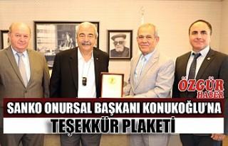 SANKO Onursal Başkanı Konukoğlu'na Teşekkür...