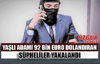 Yaşlı Adamı 92 Bin Euro Dolandıran Şüpheliler...