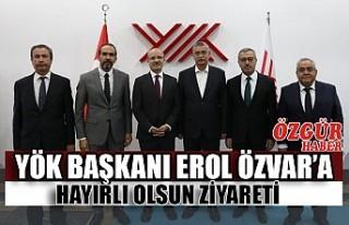 YÖK Başkanı Erol Özvar'a Hayırlı Olsun Ziyareti