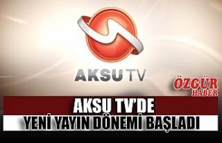 Aksu Tv'de Yeni Yayın Dönemi Başladı
