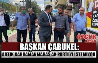 Başkan Çabukel: Artık Kahramanmaraş Ak Parti'yi...