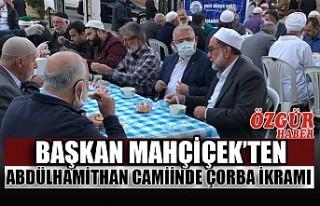 Başkan Mahçiçek'ten Abdülhamithan Camiinde Çorba...