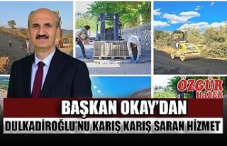 Başkan Okay'dan Dulkadiroğlu'nu Karış Karış...