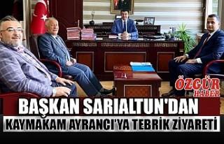 Başkan Sarıaltun'dan Kaymakam Ayrancı'ya...