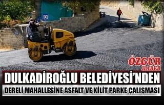 Dulkadiroğlu Belediyesi'nden Dereli Mahallesine...
