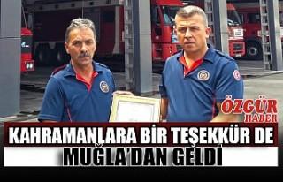 Kahramanlara Bir Teşekkür de Muğla'dan Geldi