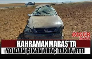 Kahramanmaraş'ta Yoldan Çıkan Araç Takla...
