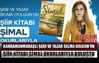 Kahramanmaraşlı Şair ve Yazar Selma Dolgun'un...