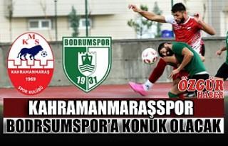 Kahramanmaraşspor  Bodrsumspor'a Konuk Olacak