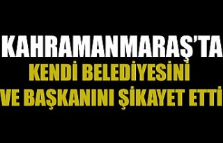 Kahramanmaraş'ta Kendi Belediyesini ve Başkanını...