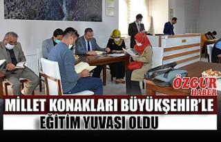Millet Konakları Büyükşehir'le Eğitim Yuvası...