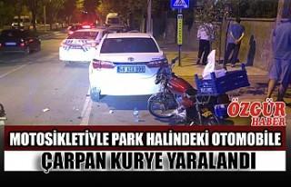 Motosikletiyle Park Halindeki Otomobile Çarpan Kurye...