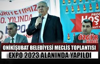 Onikişubat Belediyesi Meclis Toplantısı EXPO 2023...