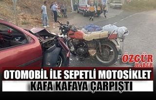 Otomobil ile Sepetli Motosiklet Kafa Kafaya Çarpıştı