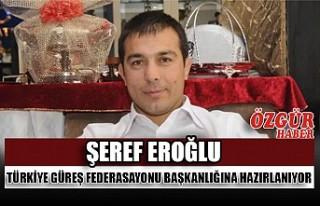 Şeref Eroğlu Türkiye Güreş Federasayonu Başkanlığına...