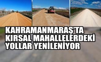 Kahramanmaraş'ta  Kırsal Mahallelerdeki Yollar Yenileniyor