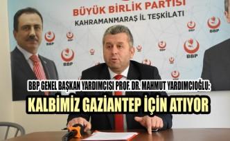 Yardımcıoğlu: Kalbimiz Gaziantep İçin Atıyor