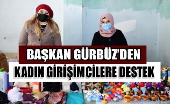 Başkan Gürbüz'den Kadın Girişimcilere Destek