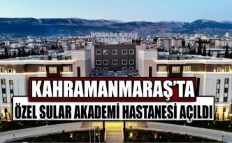Kahramanmaraş'ta Özel Sular Akademi Hastanesi Açıldı