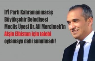 Mercimek'in Afşin Elbistan İçin Talebi Oylamaya Dahi Sunulmadı