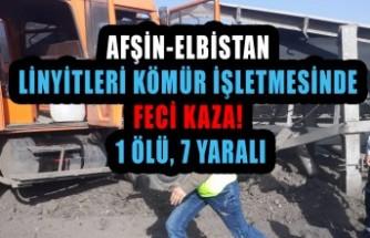 Afşin-Elbistan Linyitleri Kömür İşletmesinde Feci Kaza!