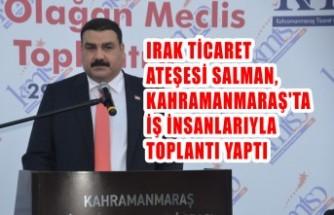 Irak Ticaret Ateşesi Salman, Kahramanmaraş'ta İş İnsanlarıyla Toplantı Yaptı