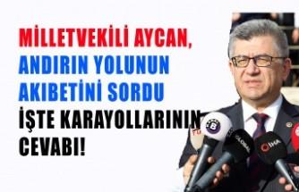 Milletvekili Aycan, Andırın Köprüsünün Akıbetini Sordu