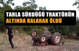 Tarla Sürdüğü Traktörün Altında Kalarak Öldü