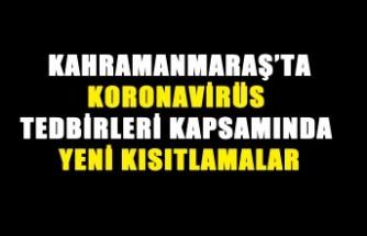 Kahramanmaraş'ta Vatandaşların Ortak Kullanım Alanlarına Kısıtlama