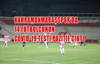 Kahramanmaraşspor'da 14 Futbolcunun Covid-19 Testi Pozitif Çıktı