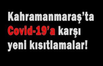 Kahramanmaraş'ta Covid-19'a Karşı Yeni Kısıtlamalar