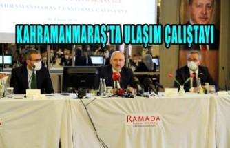 Kahramanmaraş'ta Ulaşım Çalıştayı Gerçekleştirildi