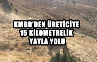 Üreticiye 15 Kilometrelik Yayla Yolu