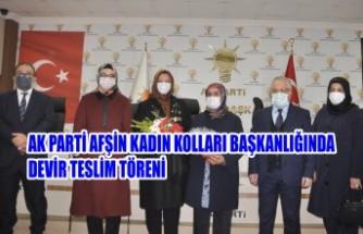 AK Parti Afşin Kadın Kolları Başkanlığında Devir Teslim Töreni