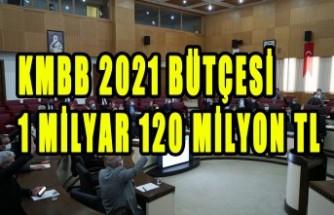 KMBB Bütçesi 1 Milyar 120 Milyon TL