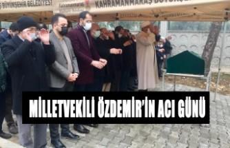 Milletvekili Özdemir'in Acı Günü