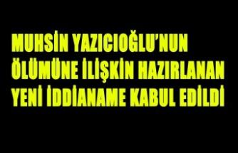 Muhsin Yazıcıoğlu'nun Ölümüne İlişkin Hazırlanan Yeni İddianame Kabul Edildi